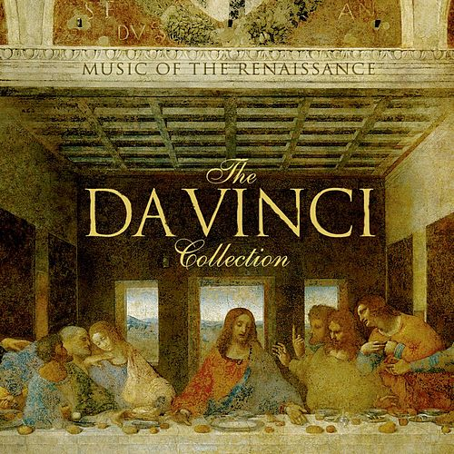 The Da Vinci Collection: Music of the Renaissance by Various Artists