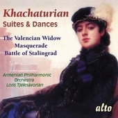 Khachaturian: Suites & Dances - The Valencian Widow, Masquerade, Battle Of Stalingrad by Armenian Philaharmonic Orchestra