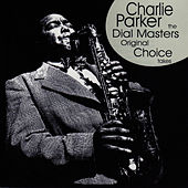 The Dial Masters - Original Choice Takes by Charlie Parker