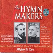 The Hymn Makers Mighty To Save by Performance Artist