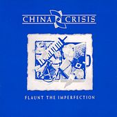 Flaunt The Imperfection by China Crisis