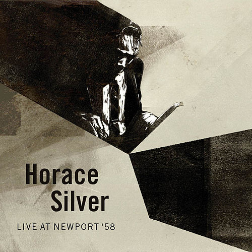 Live At Newport '58 by Horace Silver