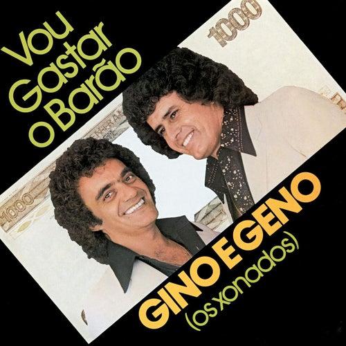 Vou Gastar o Barão by Gino E Geno