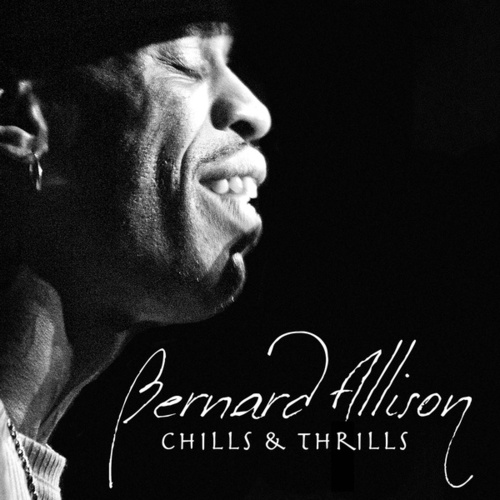 Chills & Thrills by Bernard Allison