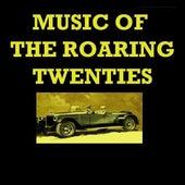 Music Of The Roaring Twenties by Various Artists