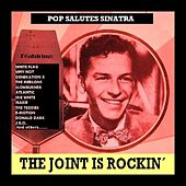 Pop Salutes Sinatra - The Joint Is Rockin' by Various Artists