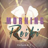 Morning Reiki, Vol. 1 (Spiritual Chill out Moods) by Various Artists