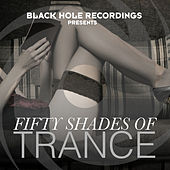 Fifty Shades of Trance by Various Artists