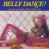 Belly Dance! Spectacular Rhythms from the Middle East by Various Artists