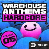 Warehouse Anthems: Hardcore, Vol. 5 - EP by Various Artists