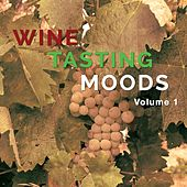 Wine Tasting Moods, Vol. 1 (Smooth Tunes & Relaxing Beats) by Various Artists