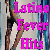 Latino Fever Hits (Salsa Merengue Reggaeton Hits) by Various Artists