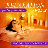 Relaxation for Body and Soul, Vol. 2 (Smooth Piano Sounds) by Various Artists