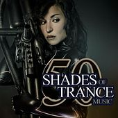 50 Shades of Trance Music by Various Artists