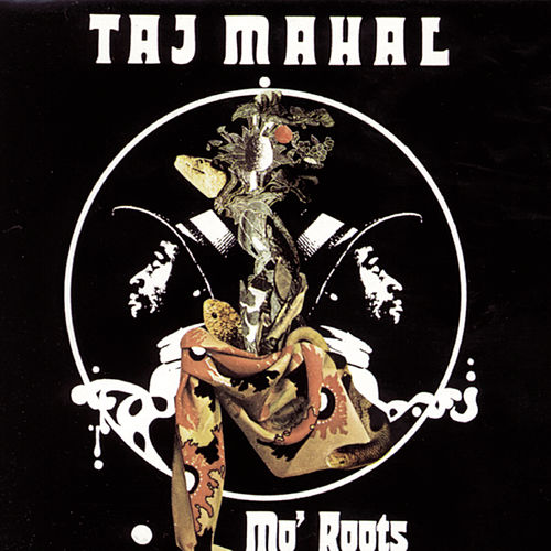 Mo' Roots by Taj Mahal