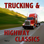 Trucking and Highway Classics Vol. 2 by Various Artists