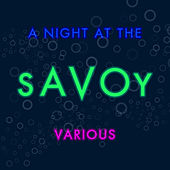 A Night at the Savoy by Various Artists