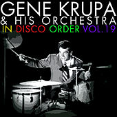 In Disco Order, Vol. 19 by Gene Krupa And His Orchestra
