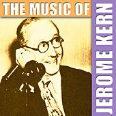 The Music of Jerome Kern by Jerome Kern