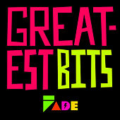 Fade Records Greatest Bits by Various Artists