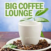 Big Coffee Lounge by Various Artists