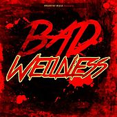 Bad Wellness by Various Artists