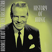 History of Music by Horace Heidt