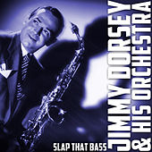 Slap That Bass by Jimmy Dorsey