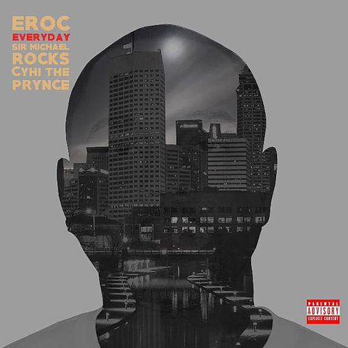 Everyday (feat. Sir Michael Rocks & Cyhi the Prynce) by E-Roc