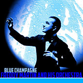 Blue Champagne by Freddy Martin
