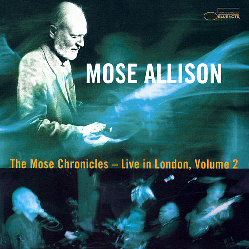 The Mose Chronicles: Live In...Vol. 2 by Mose Allison
