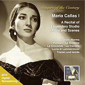 Singers of the Century: Maria Callas, Vol. 1 - Legendary Studio Arias & Scenes (2015 Digital Remaster) by Maria Callas