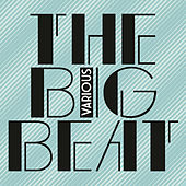 The Big Beat by Various Artists