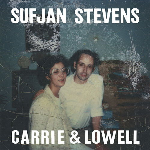 Carrie & Lowell by Sufjan Stevens