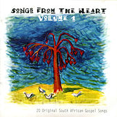 Songs from the Heart, Vol. 1 (20 Original South African Gospel Songs) by Various Artists