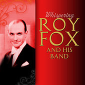 Whispering by Roy Fox And His Band