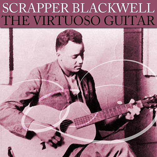 The Virtuoso Guitar by Scrapper Blackwell