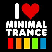 I Love Minimal Trance by Various Artists