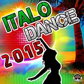 Italo Dance 2015 by Various Artists