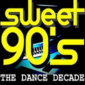 Sweet 90's The Dance Decade by Various Artists