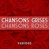 Chansons Grises Chansons Roses by Various Artists