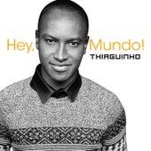 Hey, Mundo! by Thiaguinho