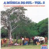 A Música do Sul, Vol. 2 (Os Quatorze Maiores Sucessos da Música Gaúcha de Todos os Tempos) by Various Artists