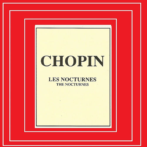 Chopin - Les Nocturnes by Peter Schmalfuss