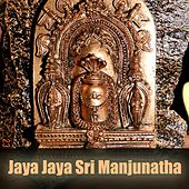 Jaya Jaya Sri Manjunatha by Various Artists