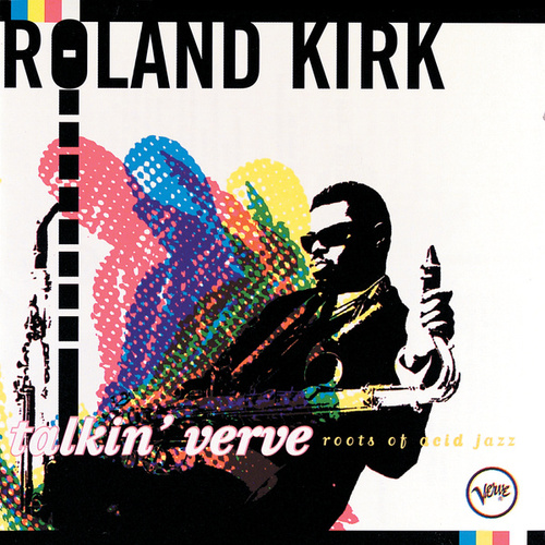 Talkin' Verve: Roots Of Acid Jazz by Rahsaan Roland Kirk