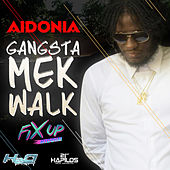 Gangsta Mek Walk - Single by Aidonia