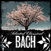 Selected Classical: Bach by Various Artists