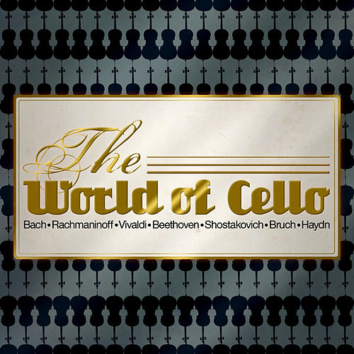 The World of Cello by Various Artists
