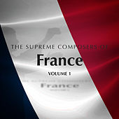 The Supreme Composers of France Vol. 1 by Various Artists